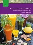 la cure zen détox aromatic tome 1