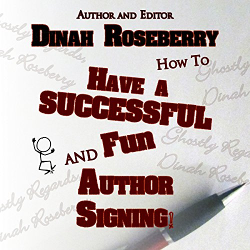 How to Have a Successful and Fun Author Signing!                   By:                                                                                                                                 Dinah Roseberry                               Narrated by:                                                                                                                                 DeDe Rose                      Length: 57 mins     Not rated yet     Overall 0.0
