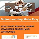 PTNR01A998WXY AGRICULTURE AND FOOD MARINE STEWARDSHIP COUNCIL (MSC) CERTIFICATION Online Certification Video Learning Made Easy