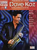 Dave Koz: Saxophone Play-Along Volume 6 (Hal Leonard Saxophone Play-Along, Band 6)