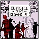 El Hotel De Los Desamores