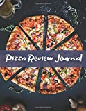 Pizza Review Journal: Become the ULTIMATE Pizza Expert with this awesome book! (Pizza Review Journals)