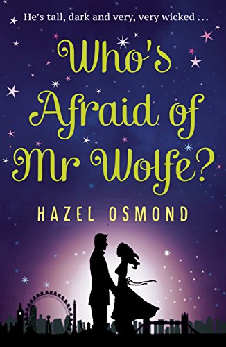Who's Afraid of Mr Wolfe?: The perfect romantic comedy for summer 2018 (English Edition)