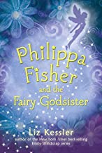 Philippa Fisher and the Fairy Godsister by Kessler, Liz (2015) Paperback