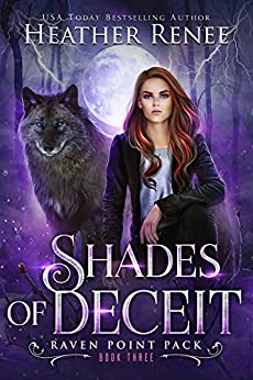 Shades of Deceit (Raven Point Pack Trilogy Book 3) by [Heather Renee]