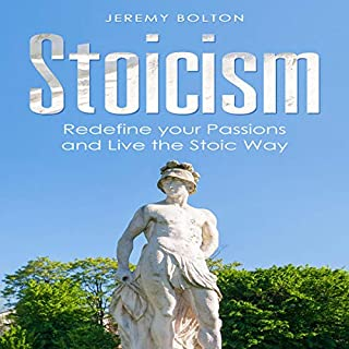Stoicism: Redefine your Passions and Live the Stoic Way audiobook cover art