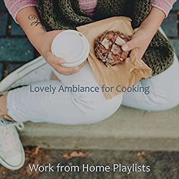 Lovely Ambiance for Cooking