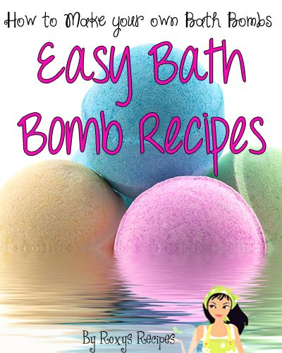 How To Make Bath Bombs. Easy Bath Bomb Recipes (Pamper Yourself Book 12) (English Edition)