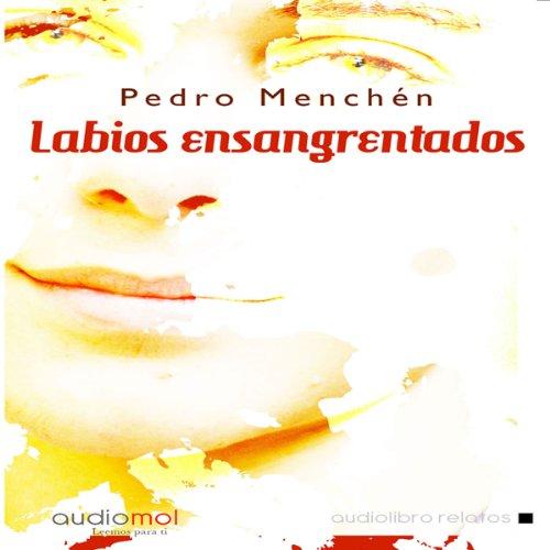 Labios ensangrentados: relatos [Bloody Lips: Stories] audiobook cover art