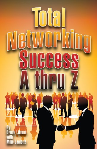 Total Networking Success A thru Z