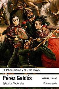 El 19 de marzo y el 2 de mayo: Episodios Nacionales, 3 / Primera serie par Benito Pérez Galdós
