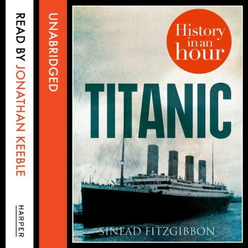 Titanic: History in an Hour audiobook cover art