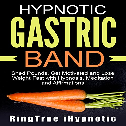 Hypnotic Gastric Band     Shed Pounds, Get Motivated and Lose Weight Fast with Hypnosis, Meditation and Affirmations              By:                                                                                                                                 RingTrue iHypnotic                               Narrated by:                                                                                                                                 RingTrue iHypnotic                      Length: 2 hrs and 7 mins     23 ratings     Overall 4.8