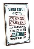 TypeStoff Holzschild mit Spruch – STRENG GEHEIME Arbeit