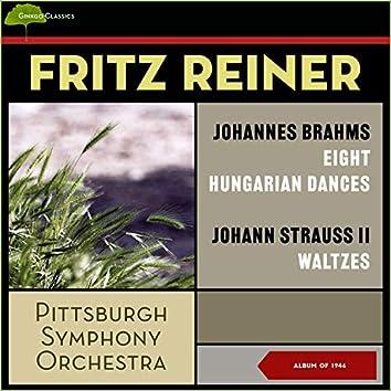 Johannes Brahms: Eight Hungarian Dances - Johann Strauss II: Waltzes (Album of 1946)
