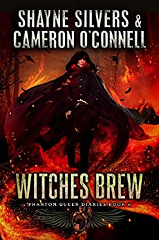 Witches Brew: Phantom Queen Book 6 - A Temple Verse Series (The Phantom Queen Diaries) by [Shayne Silvers, Cameron O'Connell]
