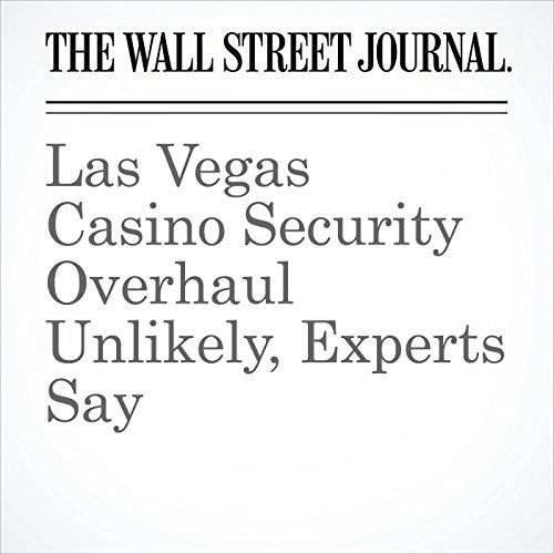 Las Vegas Casino Security Overhaul Unlikely, Experts Say copertina