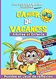 Cahier de Vacances Adultes et Enfants - Puzzles et Jeux de réflexion: Livre d'activités Multi jeux pour Adultes et Enfants, Mots...