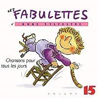 Vol. 15-Fabulettes: Chansons Pour to