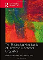 The Routledge Handbook of Systemic Functional Linguistics (Routledge Handbooks in Linguistics)