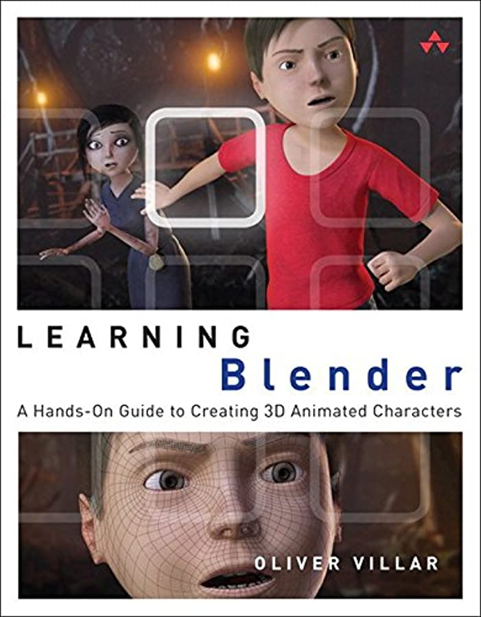 人に関する限り苦しみ商品Learning Blender: A Hands-On Guide to Creating 3D Animated Characters (English Edition)
