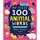 My First 100 Animal Words: Expand Vocabulary and Teach Babies and Toddlers about Animals from around the World (Animal Books for Kids)