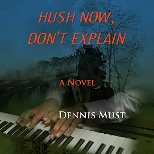 Hush Now, Don't Explain audiobook cover art