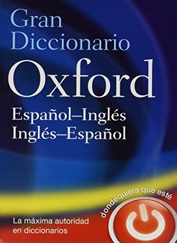 The Oxford Español-Ingles/ Ingles-Español Diccionario