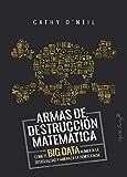 Armas de destrucción matemática: Cómo el Big Data aumenta la desigualdad y amenaza la democracia (ESPECIALES)
