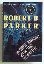 Robert Parker: Three Complete Spenser Novels (The Godwulf Manuscript / Mortal Stakes / Promised Land) by Robert B. Parker...