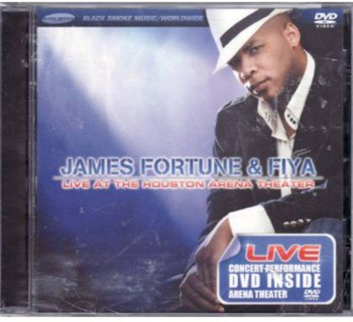 James Fortune & Fiya: Live at the Houston Arena Theater