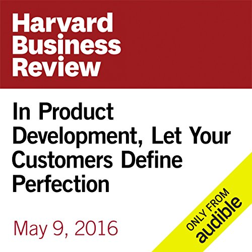 In Product Development, Let Your Customers Define Perfection audiobook cover art