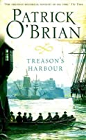 Treason's Harbour by Patrick O'Brian(1996-12-16)