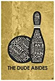 The Big Lebowski. 'The Dude Abides' Giclee Art Print Poster from Typography Drawing by Pop Artist 12' x 18'