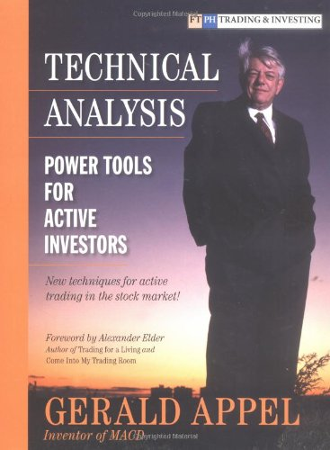 Compare Textbook Prices for Technical Analysis: Power Tools for Active Investors  ISBN 9780131479029 by Appel, Gerald