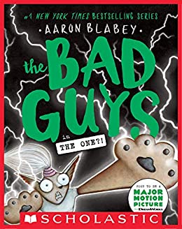 The Bad Guys in The One?! (The Bad Guys #12) by [Aaron Blabey]