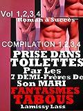 Prise Dans Toilettes Par 7 Demi-Frères De Son Mari:vol 1,2,3,4: 4 ROMANS érotiques : Bad beaux frères,belle soeur(-18)! livre à ne pas louper (French Edition)