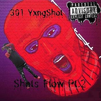 Shots Flow, Pt. 2