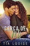 Cerca de mí: Una historia auto-conclusiva de segundas oportunidades, romance militar (En busca del amor nº 3)