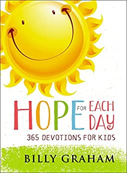 Hope for Each Day: 365 Devotions for Kids by [Billy Graham]