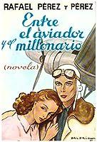Entre el aviador y el millonario 8426115500 Book Cover