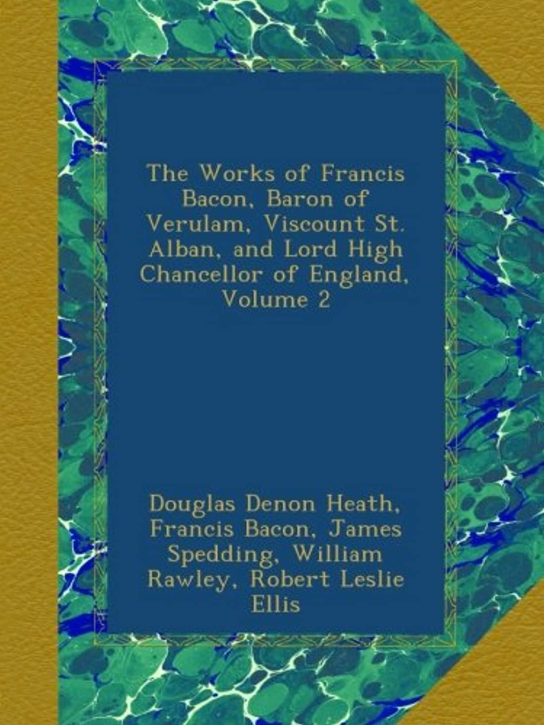 サーマル昆虫研究The Works of Francis Bacon, Baron of Verulam, Viscount St. Alban, and Lord High Chancellor of England, Volume 2