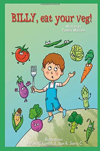 Billy Eat Your Veg: Funny Bedtime Story for Children Kids (Billy Series)