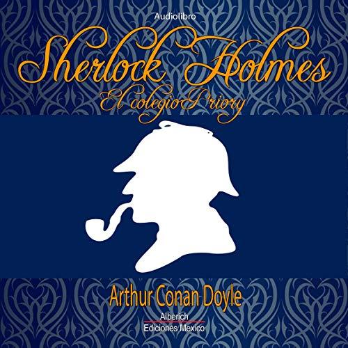Couverture de Sherlock Holmes el colegio priory [Sherlock Holmes: Priory School]