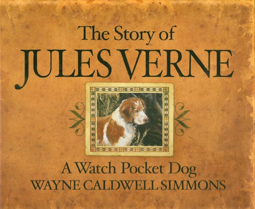 Story of Jules Verne: A Watch Pocket Dog (Domestic Animals Pets)