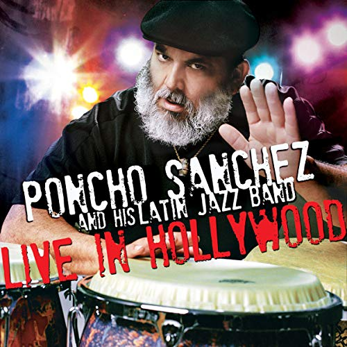 Poncho Sanchez - Live At Hollywood And Highland