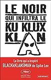 Le Noir qui infiltra le Ku Klux Klan (Essais et documents) (French Edition)