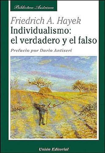 Individualismo: el verdadero y el falso (Biblioteca Austriaca) (Spanish Edition)