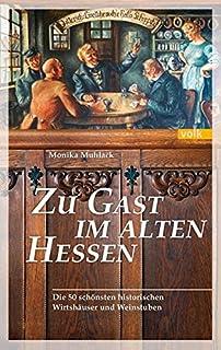 Zu Gast im alten Hessen: Einkehr in historischen Gasthöfen,