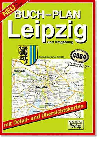 Buchstadtplan Leipzig und Umgebung, Maßstab der Karten 1:20.000: Mit Citykarte 1:10 000, Verkehrsübersicht, Umgebungskarte 1:150 000